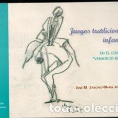 Libros de segunda mano: JUEGOS TRADICIONALES INFANTILES. EN EL CONCURSO VENANCIO BLANCO. JOSÉ M. SÁNCHEZ MARÍA JOSÉ DANIEL. Lote 173541904