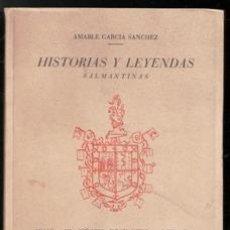 Libros de segunda mano: HISTORIAS Y LEYENDAS SALAMANTINAS. AMABLE GARCÍA SÁNCHEZ. Lote 173542142