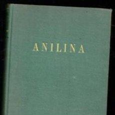 Libros de segunda mano: ANILINA, KARL ALOYS SCHENZINGER. Lote 173542374