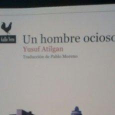 Libros de segunda mano: UN HOMBRE OCIOSO DE YUSUF ATILGAN (GALLO NERO). Lote 173672125