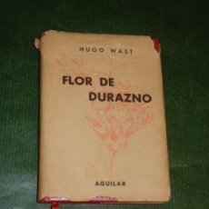Libros de segunda mano: FLOR DE DURAZNO, DE HUGO WAST - AGUILAR CRISOL 49 BIS 1963. Lote 173844500