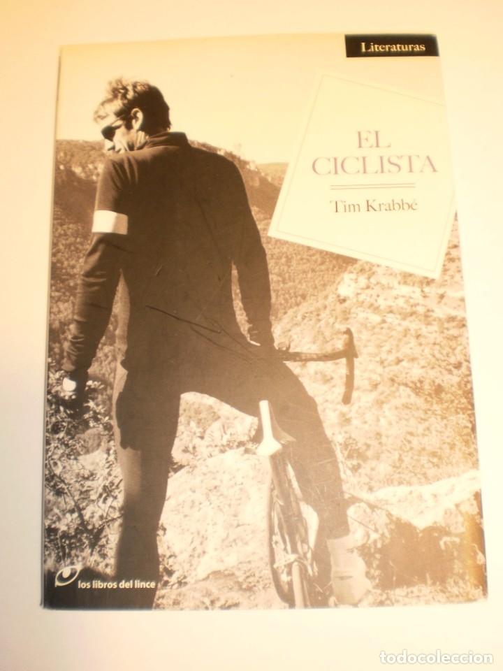 TIM KRABBÉ. EL CICLISTA. LOS LIBROS DEL LINCE 2010 155 PÁG TAPA BLANDA (BUEN ESTADO, SEMINUEVO) (Libros de Segunda Mano (posteriores a 1936) - Literatura - Narrativa - Otros)