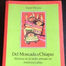 Libros de segunda mano: DEL MONCADA A CHIAPAS. HISTORIA DE LA LUCHA ARMADA EN AMERICA LATINA. - PEREYRA, DANIEL.. Lote 173715964