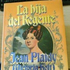 Libros de segunda mano: LA HIJA DEL REGENTE. - PLAIDY, JEAN (VICTORIA HOLT).. Lote 173757440