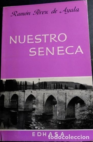NUESTRO SENECA. - PEREZ DE AYALA, RAMON. (Libros de Segunda Mano (posteriores a 1936) - Literatura - Narrativa - Otros)