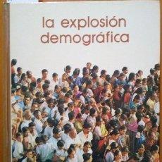 Libros de segunda mano: LA EXPLOSION DEMOGRAFICA. - VV.AA.. Lote 173731568