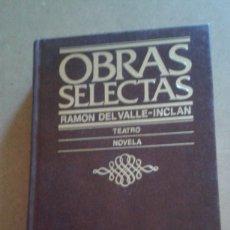Libros de segunda mano: OBRAS SELECTAS DE RAMON DEL VALLE INCLAN . Lote 173962645