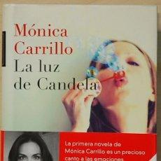 Livres d'occasion: LMV - MONICA CARRILO.- LA LUZ DE LA CANDELA. EDITORIAL PLANETA. 2014. Lote 173970402