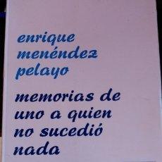 Libros de segunda mano: MEMORIAS DE UNO A QUIEN NO SUCEDIÓ NADA. - MENENDEZ PELAYO, ENRIQUE.. Lote 173716550