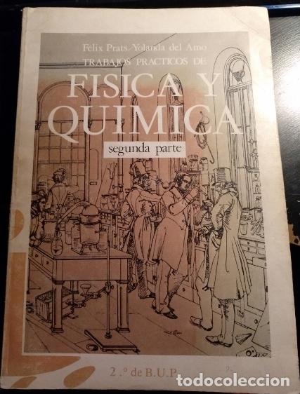 FISICA Y QUIMICA SEGUNDA PARTE. 2º DE BUP. - PRATS/AMO, FELIX/YOLANDA DEL. (Libros de Segunda Mano (posteriores a 1936) - Literatura - Narrativa - Otros)