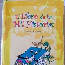 Libros de segunda mano: EL LIBRO DE LAS MIL HISTORIAS. - SILVA, ASUNCION.. Lote 173758290