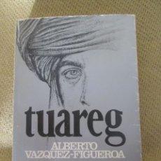 Libros de segunda mano: TUAREG. ALBERTO VAZQUEZ FIGUEROA. PLAZA JANES.. Lote 174025905