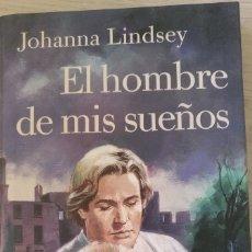 Libros de segunda mano: EL HOMBRE DE MIS SUEÑOS. - LINDSEY, JOHANNA.. Lote 173780495