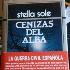 Libros de segunda mano: CENIZAS DEL ALBA. - SOLE, STELLA.. Lote 173730590