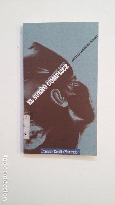 EL SUEÑO CÓMPLICE. - LOUREIRO SUÁREZ, AURELIO. TDK400 (Libros de Segunda Mano (posteriores a 1936) - Literatura - Narrativa - Otros)