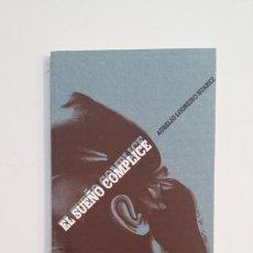 Libros de segunda mano: EL SUEÑO CÓMPLICE. - LOUREIRO SUÁREZ, AURELIO. TDK400. Lote 174061362
