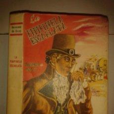 Libros de segunda mano: LA PIMPINELA ESCARLATA 1950 BARONESA DE ORCZY 1ª EDICIÓN EDITORIAL PUEYO. Lote 174089930