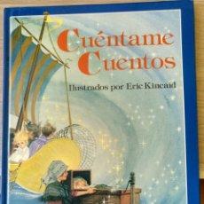 Libros de segunda mano: CUENTAME CUENTOS. ILUSTRADO POR ERIC KINCAID.. Lote 173781007