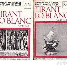 Libros de segunda mano: TIRANT LO BLANC. JOANOT MARTORELL. MARTÍ JOAN DE GALBA. 2 VOLÚMENES. Lote 174151465