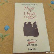 Libros de segunda mano: MORT DE DAMA LLORENÇ VILLALONGA EDITORIAL MOLL 2011. Lote 174181067