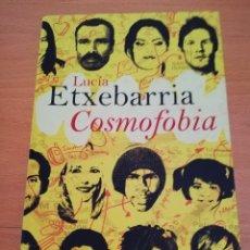 Libros de segunda mano: COSMOFOBIA (LUCÍA ETXEBARRIA) DESTINO. Lote 174238835
