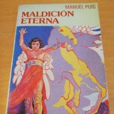 Libros de segunda mano: MALDICIÓN ETERNA A QUIEN LEA ESTAS PÁGINAS (MANUEL PUIG) BIBLIOTECA UNIVERSAL FORMENTOR. Lote 174315680