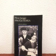Libros de segunda mano: PROLETERKA - FLEUR JAEGGY - TUSQUETS. Lote 174331500