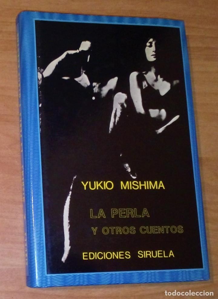 YUKIO MISHIMA - LA PERLA Y OTROS CUENTOS - SIRUELA, 1987 [COLECCIÓN EL OJO SIN PÁRPADO] (Libros de Segunda Mano (posteriores a 1936) - Literatura - Narrativa - Otros)