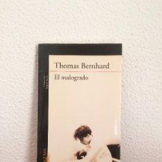 Libros de segunda mano: EL MALOGRADO - THOMAS BERNHARD - ALFAGUARA. Lote 174409022