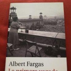 Libros de segunda mano: LA PRIMERA VEGADA (ALBERT FARGAS) PREMI MALLORCA DE NARRATIVA 2016. Lote 174446027
