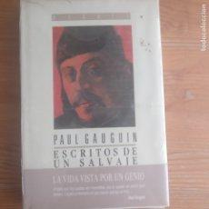 Libros de segunda mano: PAUL GAUGUIN. ESCRITOS DE UN SALVAJE PUBLICADO POR EDITORIAL DEBATE, MADRID (1989) PRECINTADO. Lote 174483398