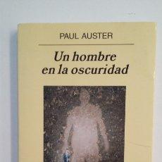 Libros de segunda mano: UN HOMBRE EN LA OSCURIDAD. - PAUL AUSTER. ANAGRAMA PANORAMA DE NARRATIVAS. TDK411. Lote 174543287