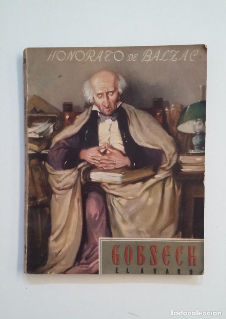 GOBSECK, EL AVARO. - HONORE HONORATO DE BALZAC. TDK411 (Libros de Segunda Mano (posteriores a 1936) - Literatura - Narrativa - Otros)
