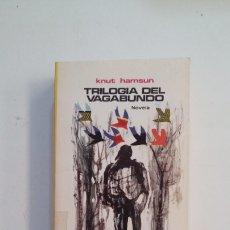 Libros de segunda mano: TRILOGÍA DEL VAGABUNDO - KNUT HAMSUN. EL ARCA DE PAPEL. PLAZA JANES. TDK412. Lote 174862804