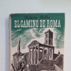 Libros de segunda mano: EL CAMINO DE ROMA. HILAIRE BELLOC. EDITORIAL JUVENTUD. TDK412. Lote 174868940