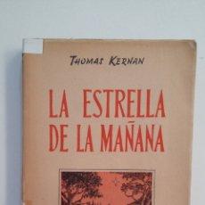 Libros de segunda mano: LA ESTRELLA DE LA MAÑANA. THOMAS KERNAN. EPESA. 1951. TDK413. Lote 174880158