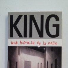 Libros de segunda mano: KING. UNA HISTORIA DE LA CALLE - BERGER, JOHN. ALFAGUARA. TDK413. Lote 174913798