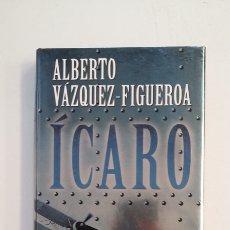 Libros de segunda mano: ICARO. ALBERTO VAZQUEZ FIGUEROA. EDITORIAL PLANETA. TDK414. Lote 174926969