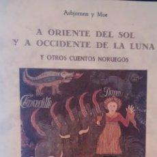 Libros de segunda mano: A ORIENTE DEL SOL Y A OCCIDENTE DE LA LUNA Y OTROS CUENTOS NORUEGOS DE ASBJORNEN Y MOE (OLAÑETA). Lote 174984312