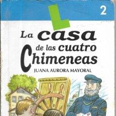 Libros de segunda mano: == ED89 - LA CASA DE LAS CUATRO CHIMENEAS - JUANA AURORA MAYORAL. Lote 175076133