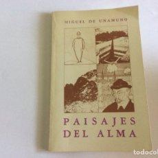Libros de segunda mano: PAISAJES DEL ALMA. MIGUEL DE UNAMUNO. 1986. Lote 175197220