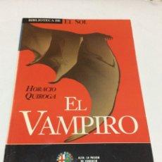 Libros de segunda mano: BIBLIOTECA DE EL SOL. EL VAMPIRO. HORACIO QUIROGA. NR 124. Lote 175298552