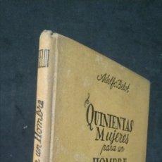 Libros de segunda mano: QUINIENTAS MUJERES PARA UN HOMBRE-ADOLFO BELOT-COLECCIÓN APOLO-1943. Lote 175366169