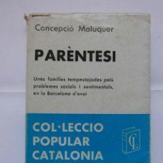 Libros de segunda mano: PARENTESI. CONCEPCIO MALUQUER. COL·LECCIO POPULAR CATALONIA. SERIE ALBERTI. DEBIBL. Lote 175399142