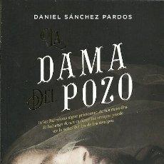 Libros de segunda mano: LA DAMA DEL POZO DANIEL SANCHEZ PARDOS MINOTAURO 1ª EDICION 2017 . Lote 175461885