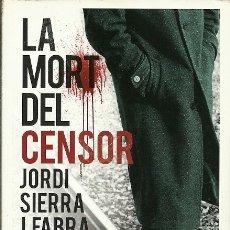 Libros de segunda mano: LA MORT DEL CENSOR JORDI SIERRA I FABRA AMSTERDAM ARA LLIBRES. Lote 175462100