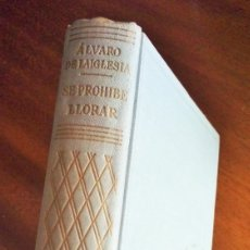 Libros de segunda mano: SE PROHIBE LLORAR. ÁLVARO DE LA IGLESIA. 1ª EDICIÓN 1.944. EDITORIAL PLANETA. Lote 175518705