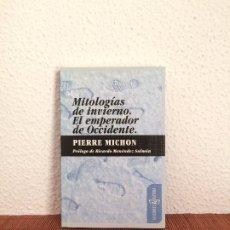 Libros de segunda mano: MITOLOGÍAS DE INVIERNO. EL EMPERADOR DE OCCIDENTE - PIERRE MICHON - EDICIONES ALFABIA. Lote 175524092