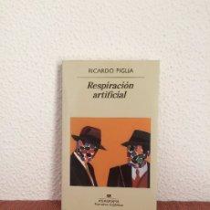 Libros de segunda mano: RESPIRACIÓN ARTIFICIAL - RICARDO PIGLIA - ANAGRAMA. Lote 175527635