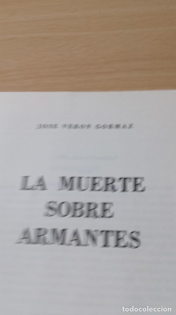 Libros de segunda mano: LA MUERTE SOBRE ARMANTES - JOSE VERON GORMAZ - DEDICATORIA AUTOGRAFA/ I-405 - Foto 7 - 175545334
